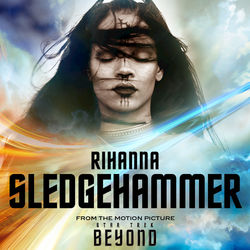 "View album Rihanna - Sledgehammer (From ""Star Trek Beyond"") - Single"