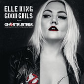 Elle King – Good Girls (from the Ghostbusters Original Motion Picture Soundtrack) – Single [iTunes Plus AAC M4A] (2016)