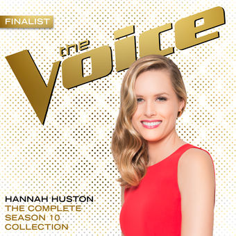 Hannah Huston – The Complete Season 10 Collection (The Voice Performance) [iTunes Plus AAC M4A]