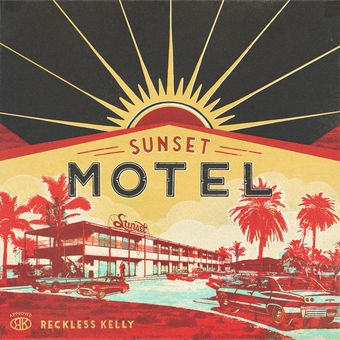Reckless Kelly – Sunset Motel [iTunes Plus AAC M4A]