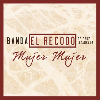 Banda El Recodo de Cruz Lizarraga – Mujer Mujer – Single [iTunes Plus AAC M4A]