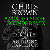 Chris Brown – Back To Sleep (Legends Remix) [feat. Tank, R. Kelly & Anthony Hamilton] – Single [iTunes Plus AAC M4A] (2016)