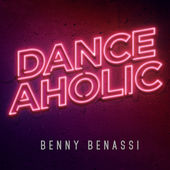 Danceaholic, Benny Benassi