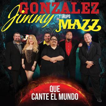 Jimmy Gonzalez y Grupo Mazz – Que Cante El Mundo [iTunes Plus AAC M4A]