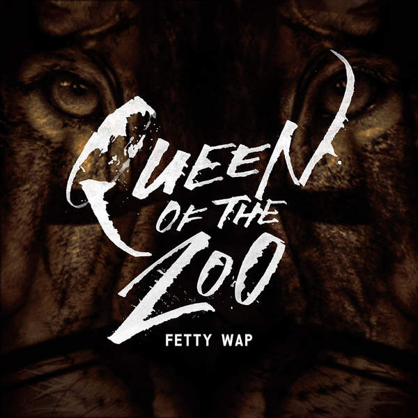 Fetty Wap - Queen of the Zoo - Single [iTunes Plus AAC M4A] (2016)