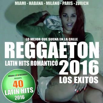 Various Artists – Reggaeton 2016 – 40 Latin Hits Romántico – Los Éxitos (Lo Mejor Que Suena en la Calle) [iTunes Plus AAC M4A]