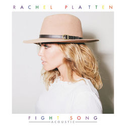 View album Rachel Platten - Fight Song (Acoustic) - Single