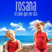 Rosana – El cielo que me das – Single [iTunes Plus AAC M4A] (2016)