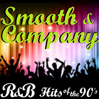 R&B Hits of the 90's, Vol. 1 – Smooth & Company