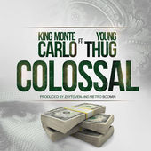 King Monte Carlo – Colossal (feat. Young Thug) – Single [iTunes Plus AAC M4A] (2015)