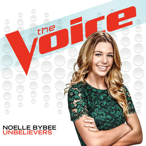 Noelle Bybee – Unbelievers (The Voice Performance) – Single (2015) [iTunes Plus AAC M4A]