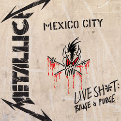 View album Metallica - Live Sh*t: Binge & Purge (Live In Mexico City)