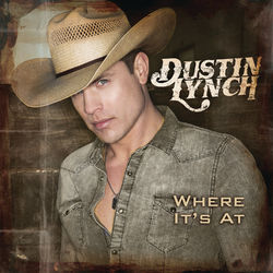 View album Dustin Lynch - Where It's At