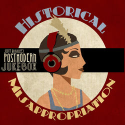 View album Scott Bradlee's Postmodern Jukebox - Historical Misappropriation