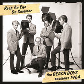 Keep an Eye On Summer - The Beach Boys Sessions 1964, The Beach Boys