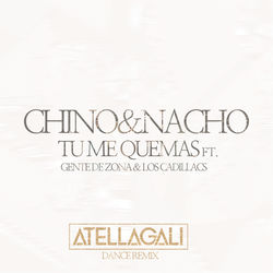View album Tu Me Quemas (AtellaGali Dance Remix) [feat. Gente de Zona & Los Cadillacs] - Single
