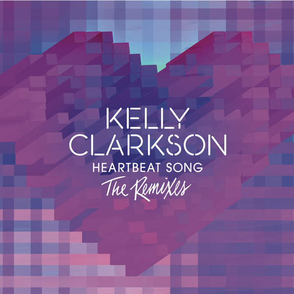 Kelly Clarkson – Heartbeat Song (The Remixes) – EP (2015) [iTunes Plus AAC M4A]