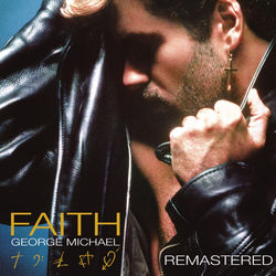 View album George Michael - Faith (Deluxe Edition) [Remastered]
