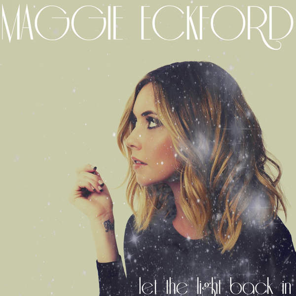 Maggie Eckford - Let the Light Back In - Single (2015) [iTunes Plus AAC M4A]