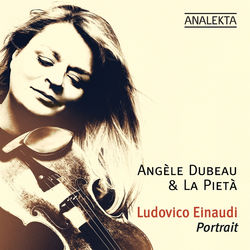 View album Angèle Dubeau & La Pietà - Ludovico Einaudi: Portrait (Deluxe Edition)
