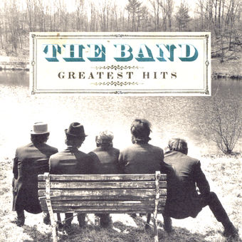 Greatest Hits (Remastered) – The Band