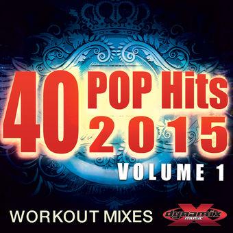 40 POP Hits 2015, Vol. 1 (Extended Workout Mixes) – Various Artists