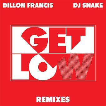 Get Low (Remixes) – EP – Dillon Francis & DJ Snake