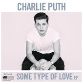 Charlie Puth – Some Type of Love – EP (2015)  [iTunes Plus AAC M4A]