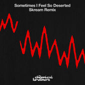 The Chemical Brothers – Sometimes I Feel So Deserted (Skream Remix) – Single [iTunes Plus AAC M4A] (2015)