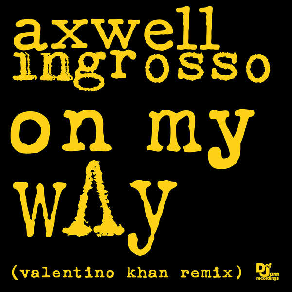 Axwell Λ Ingrosso – On My Way (Valentino Khan Remix) – Single (2015) [iTunes Plus AAC M4A]