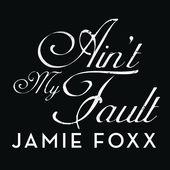 Jamie Foxx – Ain't My Fault – Single [iTunes Plus AAC M4A] (2014)