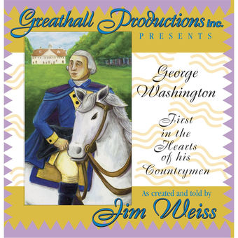 George Washington First in the Hearts of His Countrymen – Jim Weiss