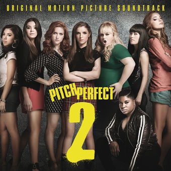 Various Artists – Pitch Perfect 2 (Original Motion Picture Soundtrack) [iTunes Plus AAC M4A]