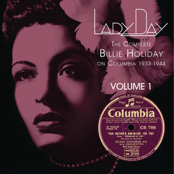 View album Billie Holiday - Lady Day: The Complete Billie Holiday On Columbia 1933-1944, Vol. 1