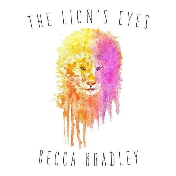 The Lion's Eyes by Becca Bradley