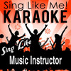 Sing Like Music Instructor (Karaoke Version)