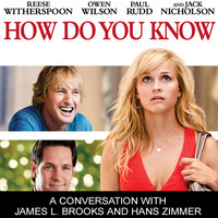 How Do You Know   - How Do You Know  Featurette- A Conversation with James L. Brooks and Hans Zimmer