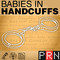 Perpetual Radio Networks – Babies in Handcuffs