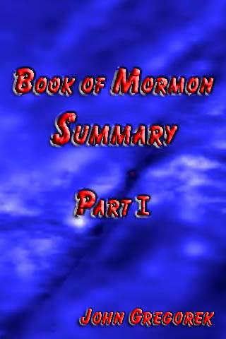 Summary Book of Mormon (part I)