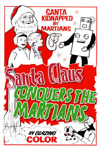 Santa Claus Conquers the Martians : Worst Holiday Movie Ever
