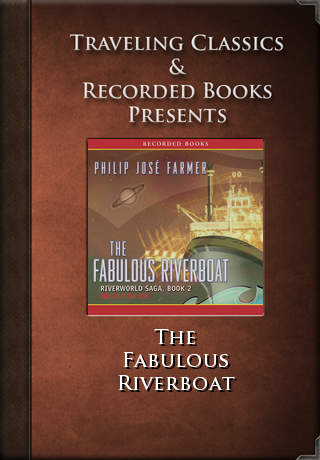 The Fabulous Riverboat: Book Two of the Riverworld Saga (Audiobook)