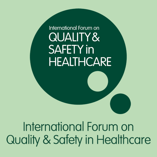 International Forum on Quality &amp; Safety in Healthcare