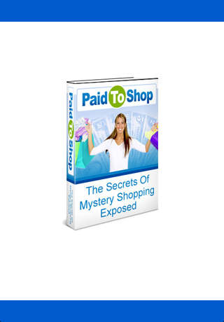 Paid to Shop - Secrets of Mystery Shopping Exposed