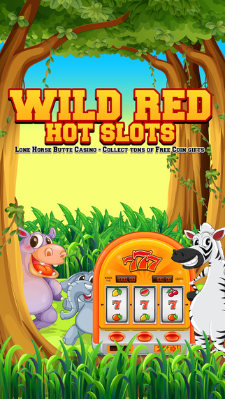 Wild Red Hot Slots- Lone Horse Butte Casino - Collect tons of FREE Coin gifts