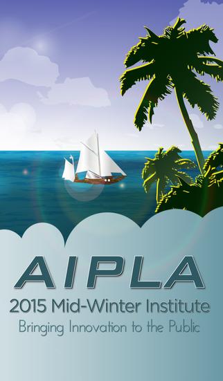 AIPLA 2015 MidWinter Institute