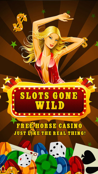 Slots Gone Wild Pro -Free Horse Casino- Just like the real thing