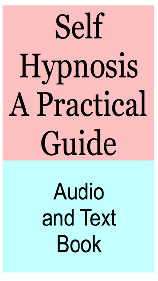 Self Hypnosis - A Practical Guide - Audio and Text Book