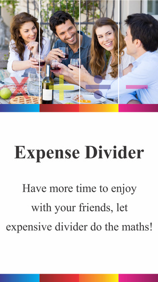 Expense Divider - Have more time to enjoy with your friends let Expensive Divider do the maths
