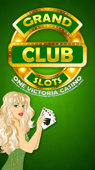 Grand Club Slots - One Victoria Casino - Earn Chips bonuses while moving up the experience ranking l