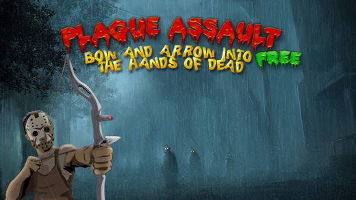 Plague Assault Free: Bow and Arrow Into The Hands of Dead